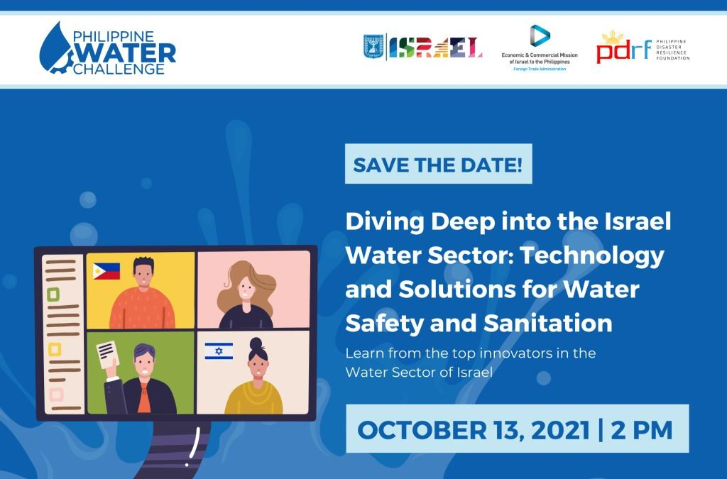 SAVE THE DATE! Dive Deep Into the Israel Water Sector – A Philippine Water Challenge Webinar (October 13, 2021   2 PM Philippine Time   via Zoom