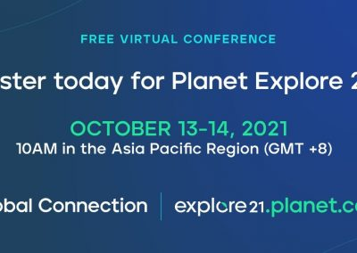 Planet Explore 2021 Geospatial applications for Agriculture, Earth Science, Forestry and Environmental Management